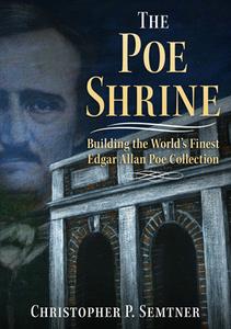 The Poe Shrine: Building the World's Finest Edgar Allen Poe Collection [Paperback]